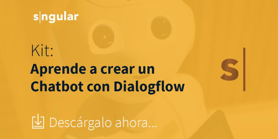 kit-crear-chatbot-dialogflow-sngular